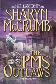 The PMS Outlaws: An Elizabeth MacPherson Novel, McCrumb, Sharyn
