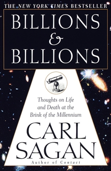 Billions & Billions: Thoughts on Life and Death at the Brink of the Millennium, Sagan, Carl