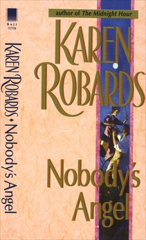Nobody's Angel: A Novel, Robards, Karen