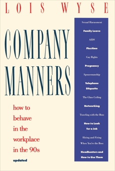Company Manners: How to Behave in the Workplace in the 90s, Wyse, Lois