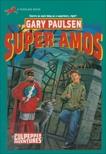 SUPER AMOS (CULPEPPER ADVENTURES #30), Paulsen, Gary