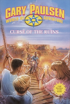 Curse of the Ruins: World of Adventure Series, Book 17, Paulsen, Gary