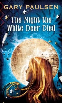 The Night the White Deer Died, Paulsen, Gary