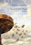 They Lift Their Wings to Cry, Haxton, Brooks