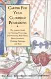 Caring for Your Cherished Possessions: The Experts' Guide to Cleaning, Preserving, and Protecting Your China, Silver, F urniture, Clothing, Paintings, Levenstein, Mary K. & Biddle, Cordelia Frances