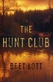 The Hunt Club: A Novel, Lott, Bret