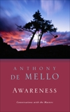 Awareness: Conversations with the Masters, De Mello, Anthony