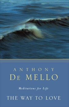 The Way to Love: Meditations for Life, De Mello, Anthony