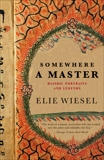 Somewhere a Master: Hasidic Portraits and Legends, Wiesel, Elie
