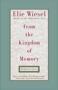 From the Kingdom of Memory: Reminiscences, Wiesel, Elie