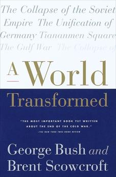 A World Transformed, Bush, George H. W. & Scowcroft, Brent