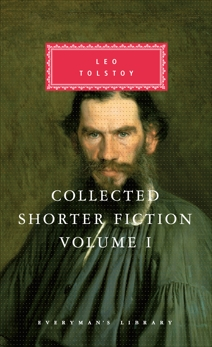 Collected Shorter Fiction, Volume I, Tolstoy, Leo