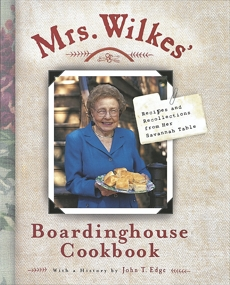 Mrs. Wilkes' Boardinghouse Cookbook: Recipes and Recollections from Her Savannah Table, Wilkes, Sema