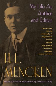 My Life as Author and Editor, Mencken, H. L. & Mencken, H.L.