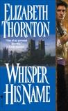 Whisper His Name, Thornton, Elizabeth