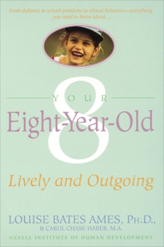 Your Eight Year Old: Lively and Outgoing, Ames, Louise Bates & Haber, Carol Chase & Ames, Louise Bates