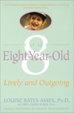Your Eight Year Old: Lively and Outgoing, Ames, Louise Bates & Haber, Carol Chase