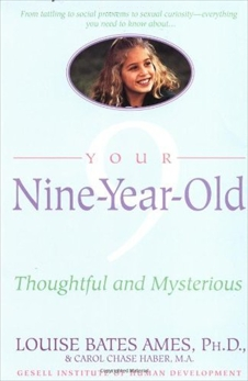 Your Nine Year Old: Thoughtful and Mysterious, Ames, Louise Bates & Haber, Carol Chase & Ames, Louise Bates