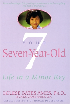 Your Seven-Year-Old: Life in a Minor Key, Ames, Louise Bates & Haber, Carol Chase