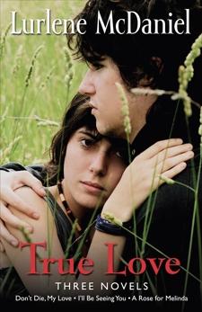 True Love: Three Novels, McDaniel, Lurlene
