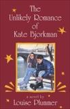 The Unlikely Romance of Kate Bjorkman, Plummer, Louise