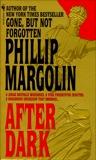 After Dark: A Novel, Margolin, Phillip