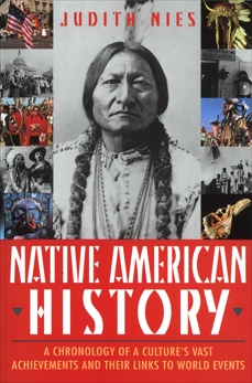 Native American History: A Chronology of a Culture's Vast Achievements and Their Links to World Events, Nies, Judith
