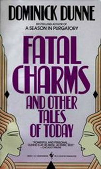 Fatal Charms: And Other Tales of Today, Dunne, Dominick