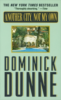 Another City, Not My Own: A Novel, Dunne, Dominick