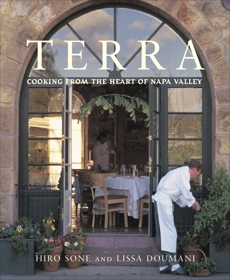 Terra: Cooking from the Heart of Napa Valley [A Cookbook], Sone, Hiro & Puck, Wolfgang (FRW) & Doumani, Lissa