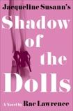 Jacqueline Susann's Shadow of the Dolls: A Novel, Lawrence, Rae
