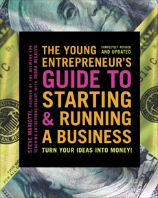 The Young Entrepreneur's Guide to Starting and Running a Business: Turn Your Ideas into Money!, Mariotti, Steve