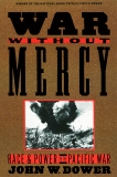 War without Mercy: Race and Power in the Pacific War, Dower, John