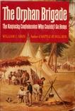 The Orphan Brigade: The Kentucky Confederates Who Couldn't Go Home, Davis, William C.