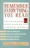 Remember Everything You Read: The Evelyn Wood 7 Day Speed Reading and Learning Program, Frank, Stanley D.