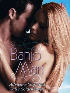 Banjo Man: A Loveswept Classic Romance, Goldenbaum, Sally & Goldenbaum, Sally & Staff, Adrienne