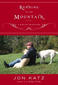 Running to the Mountain: A Midlife Adventure, Katz, Jon