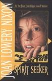 Spirit Seeker, Nixon, Joan Lowery