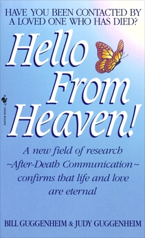 Hello from Heaven: A New Field of Research-After-Death Communication Confirms That Life and Love Are Eternal, Guggenheim, Bill & Guggenheim, Judy