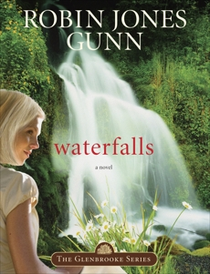 Waterfalls: Book 6 in the Glenbrooke Series, Gunn, Robin Jones