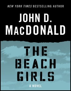 The Beach Girls: A Novel, MacDonald, John D.