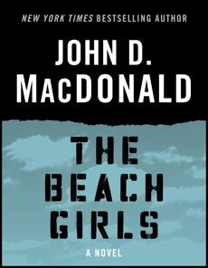 The Beach Girls: A Novel, MacDonald, John D.