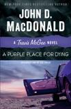 A Purple Place for Dying: A Travis McGee Novel, MacDonald, John D.
