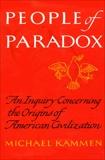 People of Paradox, Kammen, Michael