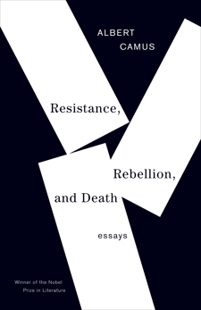 Resistance, Rebellion, and Death: Essays, Camus, Albert
