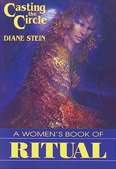 Casting the Circle: A Woman's Book of Ritual, Stein, Diane