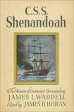 C.S.S. Shenandoah: The Memoirs of Lieutenant Commanding James I. Waddell, Horan, James D.