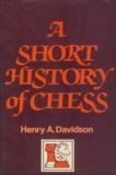 A Short History of Chess, Davidson, Henry A.