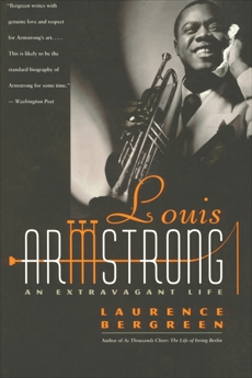 Louis Armstrong: An Extravagant Life, Bergreen, Laurence