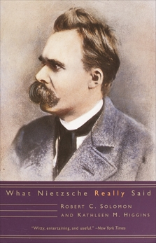 What Nietzsche Really Said, Solomon, Robert C. & Higgins, Kathleen M.